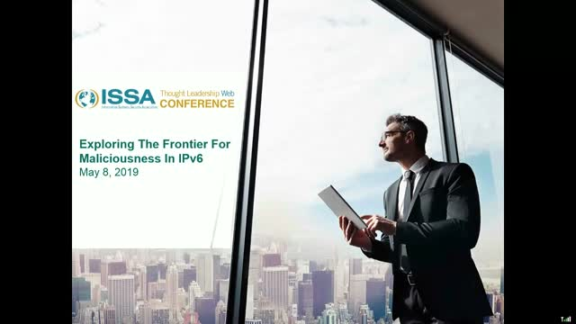 ISSA Thought Leadership Series: Exploring The Frontier For Maliciousness In IPv6