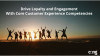Drive Loyalty and Engagement with Core Customer Experience Competencies