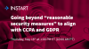 "Going beyond ""reasonable security measures"" to align with CCPA and GDPR"
