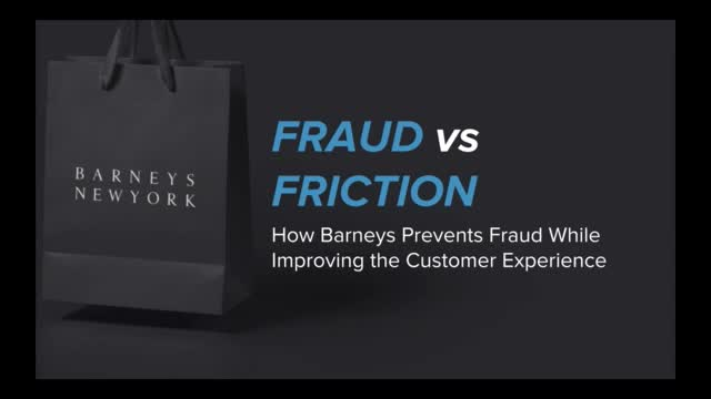 Fraud vs Friction How Barneys Prevents Fraud While Improving User Experience