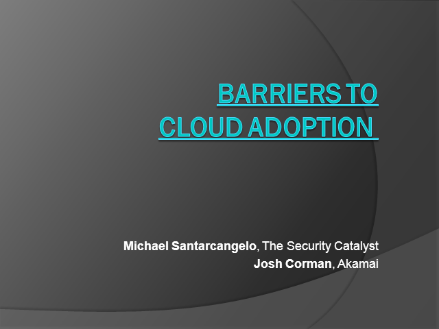 Barriers to Cloud Adoption: Legitimate or Not?
