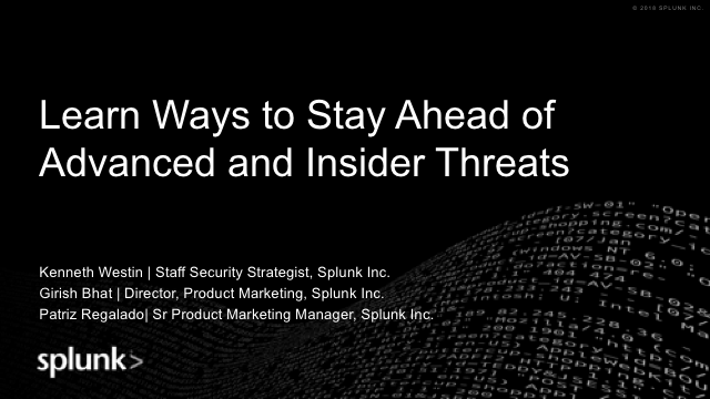 Learn Ways to Stay Ahead of Advanced and Insider Threats