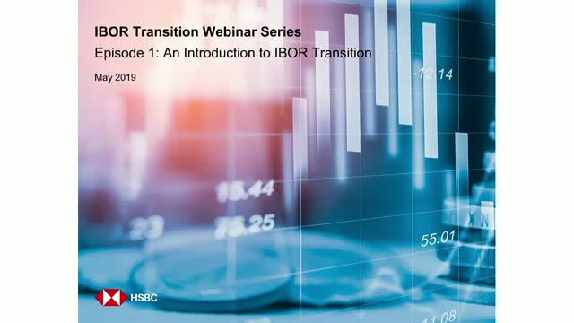 Webinar Series - Episode 1: an introduction to IBOR Transition