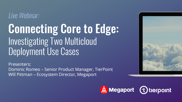 Connecting Core to Edge:Investigating Two Multicloud Deployment Use Cases