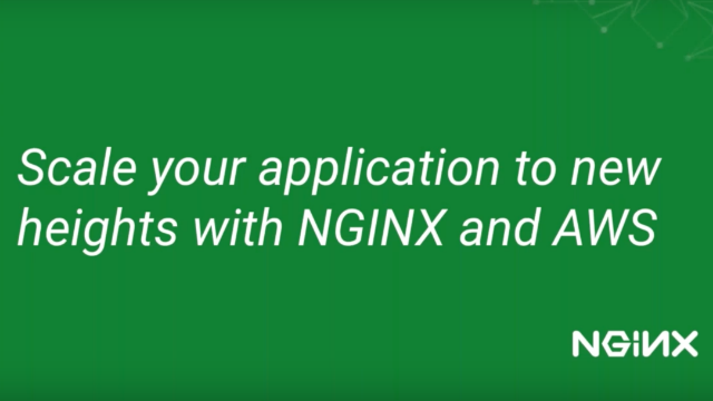 Scale your application to new heights with NGINX and AWS
