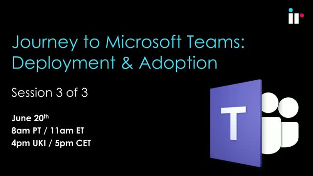 The Journey to Microsoft Teams - Deployment and Adoption