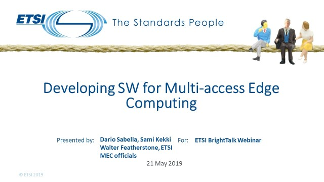 Developing SW for Multi-access Edge Computing with ETSI