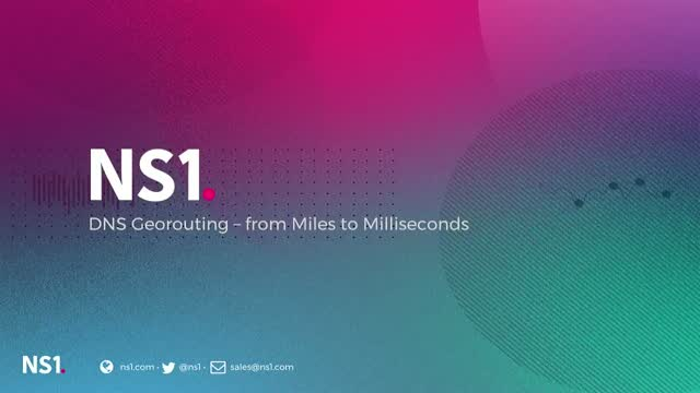 DNS Georouting – From Miles to Milliseconds