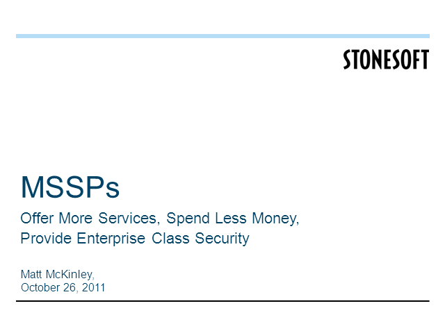 MSSPs: Offer more services, spend less money, provide enterprise-class security