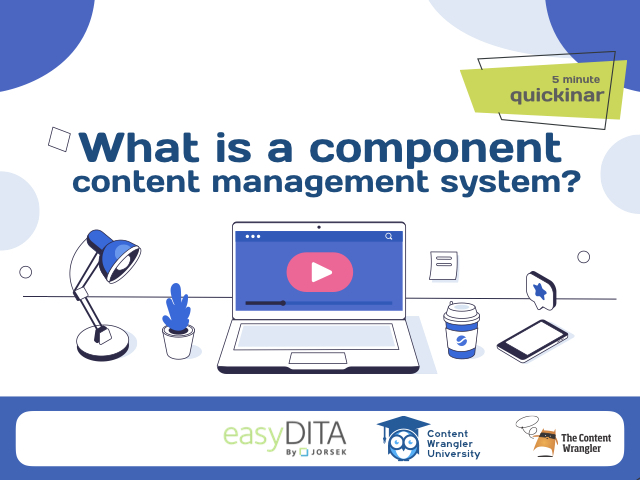[Quickinar] What is a Component Content Management System?