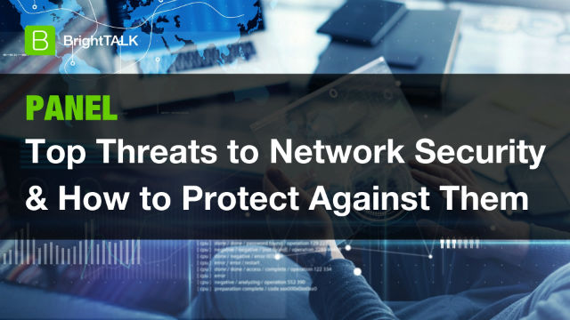 [PANEL] Top Threats to Network Security and How to Protect Against Them