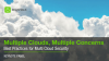 [PANEL] Multiple Clouds, Multiple Concerns - Best Practices for Cloud Security
