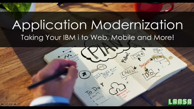 LANSA - Application Modernization - Taking your IBM i to Web, Mobile, and More!