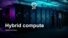 Strategic approach to hybrid IT – compute, cloud, on-premise … all flavours!