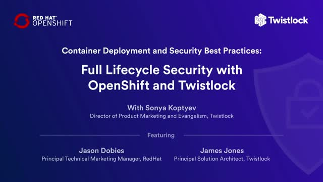 Full Lifecycle Security with OpenShift + Twistlock