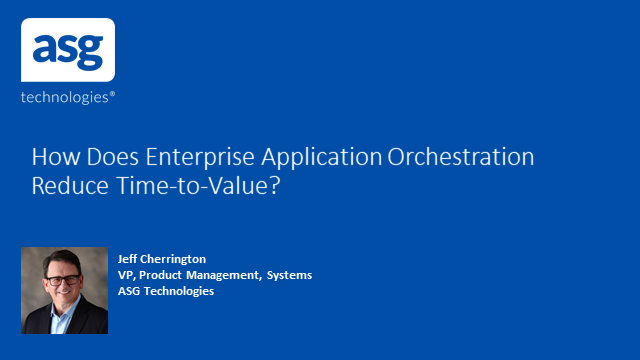 How Does Enterprise Application Orchestration Reduce Time-to-Value?