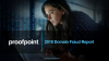 2019 Domain Fraud Report with Proofpoint