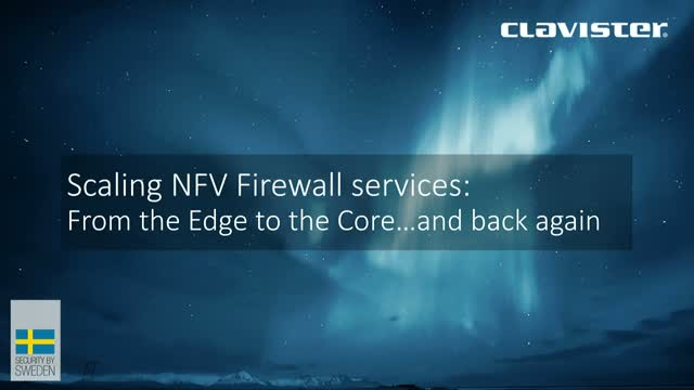 Scaling NFV firewall services: from edge to core... and back again.