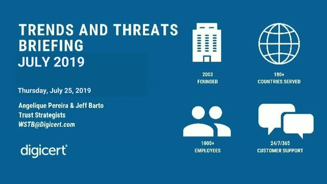 DigiCert Trends and Threats Briefing - July 2019
