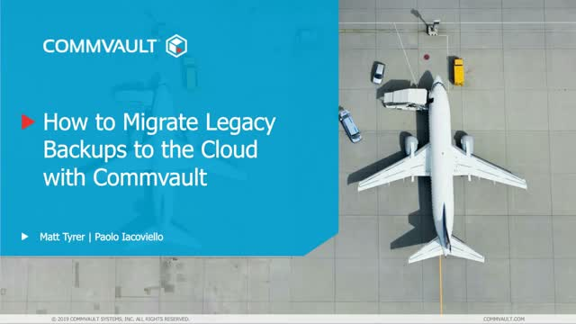 How to Migrate Legacy Backups to the Cloud with Commvault
