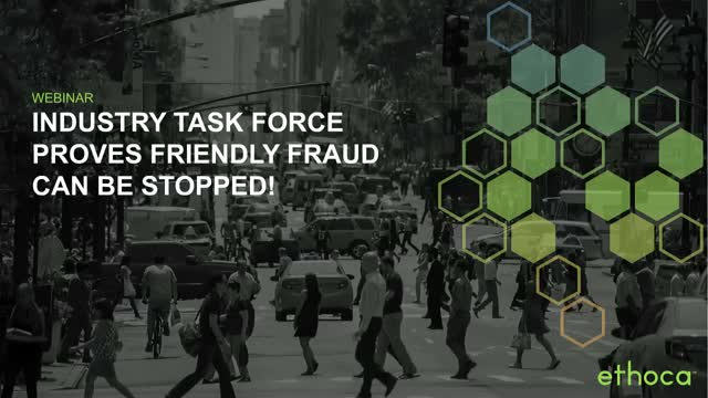 Industry Task Force Proves Friendly Fraud Can Be Stopped!