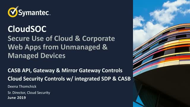 Secure Use of Cloud Apps from Unmanaged Devices with CloudSOC CASB