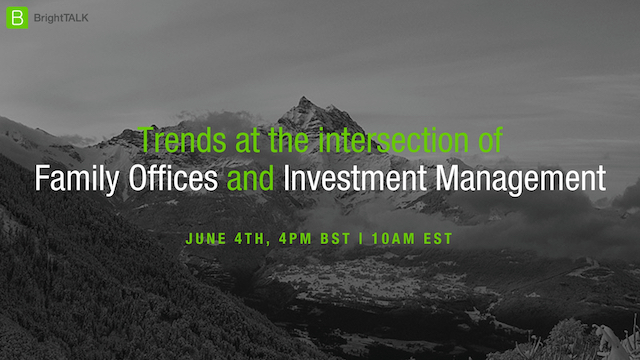 Trends at the intersection of Family Offices and Investment Management.