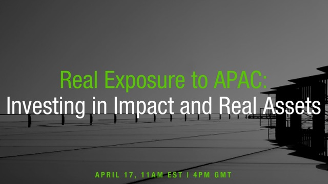 Real Exposure to APAC: investing in Impact and Real Assets