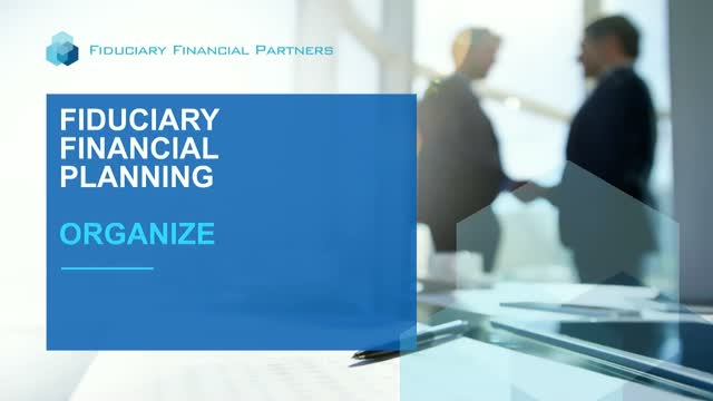 Organizing for Fiduciary Financial Planning