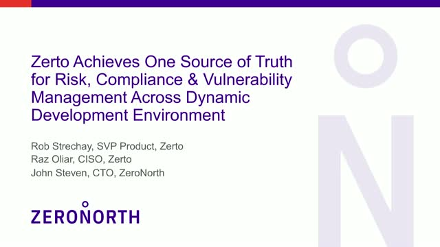 Zerto Gains One Source of Truth for Risk, Compliance & Vulnerability Management