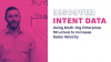 Discover Intent Data: How to Stitch (Literally) Intent Data into Your Sales Stra