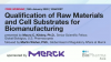 Qualification of Raw Materials and Cell Substrates for Biomanufacturing
