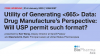 Utility of Generating  Data: Drug Manufacture's Perspective: Will USP...