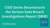 CISO Series Deconstructs the Verizon Data Breach Investigation Report (DBIR)