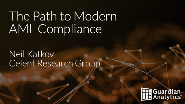 The Path to Modern AML Compliance - Neil Katkov Celent Research Group
