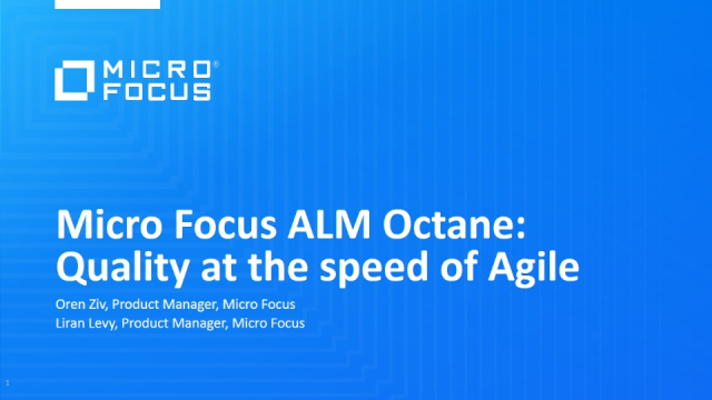 Micro Focus ALM Octane: Quality at the speed of Agile