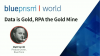 Data is Gold, RPA the Gold Mine