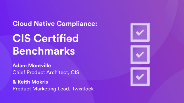 Cloud Native Compliance: CIS Certified Benchmarks