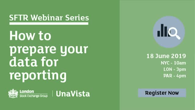 SFTR Webinar Series – How to prepare your data for reporting