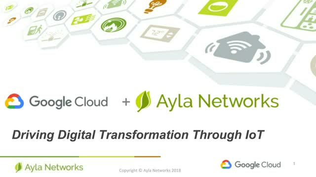 Google Cloud+Ayla Networks: Driving IoT-Led Business Transformation