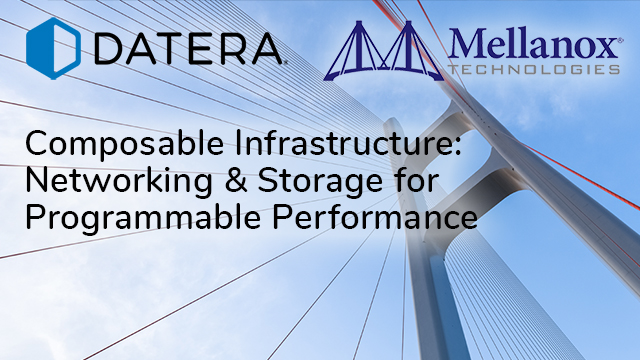 Composable Infrastructure: Networking & Storage for Programmable Performance