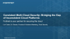Consistent Multi-Cloud Security: Bridging the Gap of multiple Cloud Platforms
