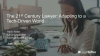 The 21st Century Lawyer: Adapting to a Tech-Driven Legal World