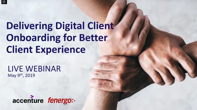 Delivering Digital Client Onboarding For Better Client Experience