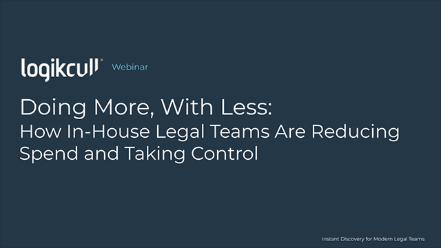 Doing More With Less: How In-House Teams Are Revolutionizing Discovery