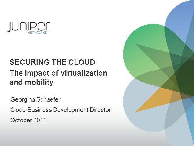 Securing the Cloud – The Impact of Virtualization and Mobility