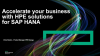 Accelerate your Business with HPE Solutions for SAP HANA