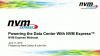 Powering the Data Center with NVM Express™