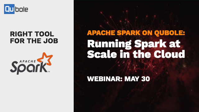 Right Tool for the Job: Running Apache Spark at Scale in the Cloud