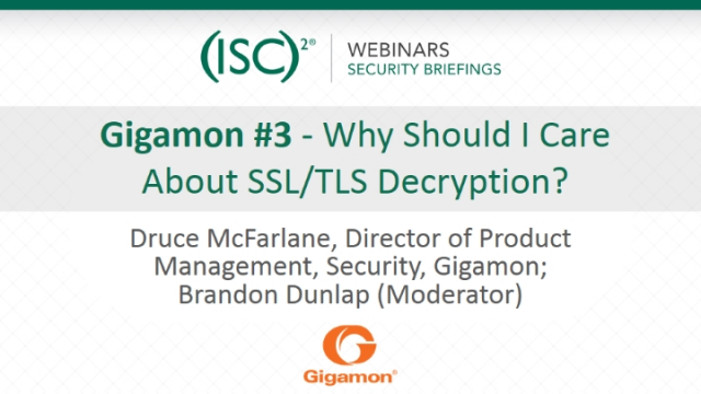 Gigamon #3 - Why Should I Care About SSL/TLS Decryption?